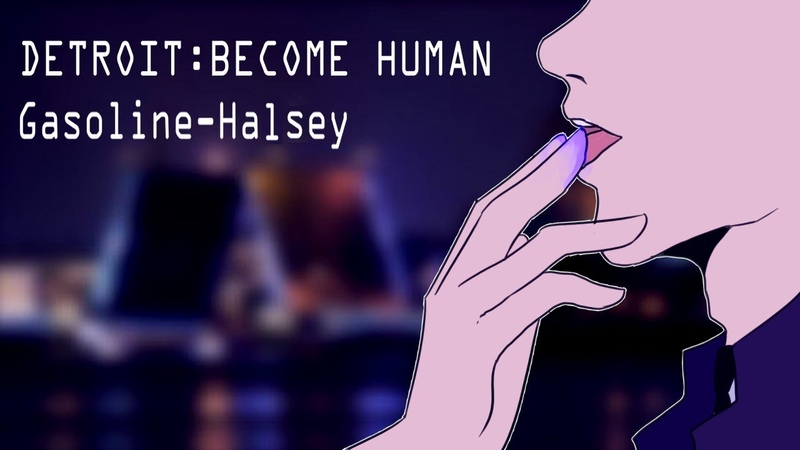DETROIT BECOME HUMAN animation Gasoline Halsey