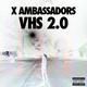 X Ambassadors - B.I.G.
