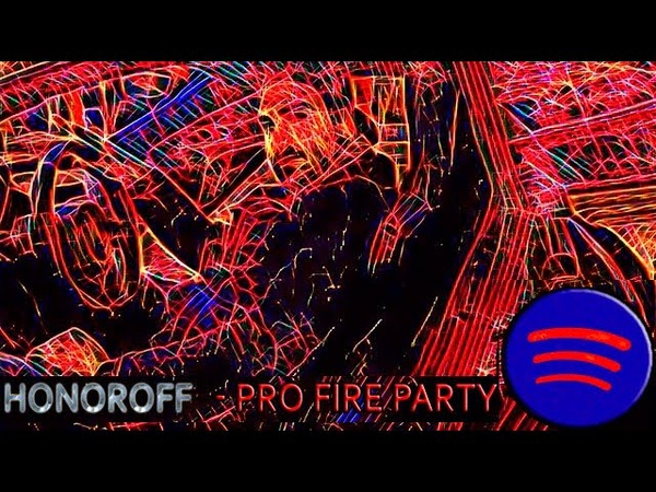 Honoroff PRO FIRE PARTY the prodigy style mix edm 2020 best trance music
