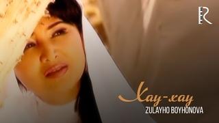 Zulayho Boyhonova - Hay-hay | Зулайхо Бойхонова - Хай-хай