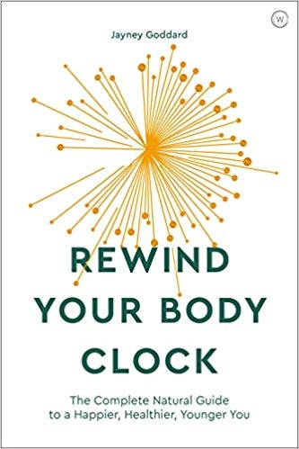 Rewind Your Body Clock The Complete Natural Guide to a Happier, Healthier, Younger You