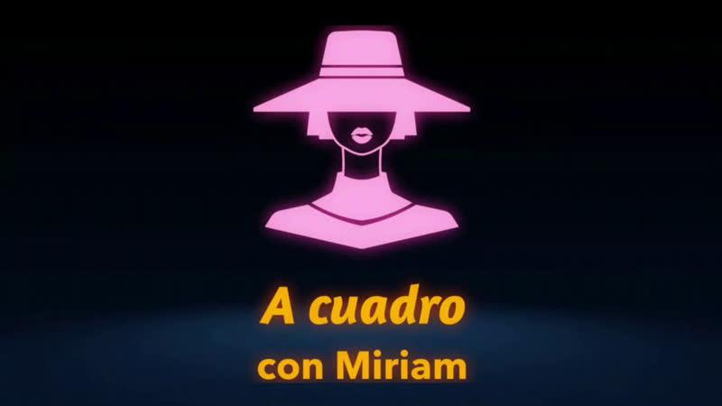 A Cuadro con Miriam | Una Mañana con Manuel Cisneros - Miriam Jalife