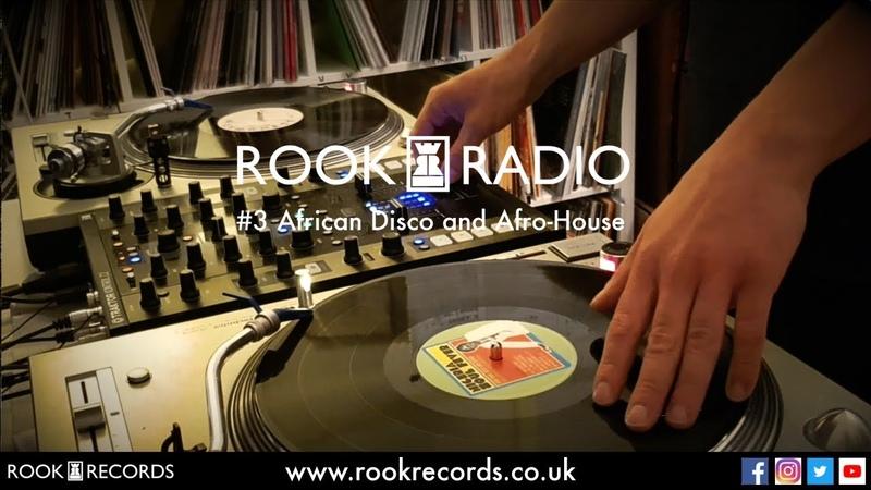 Rook Radio 3 African Disco Afro House Vinyl Mix