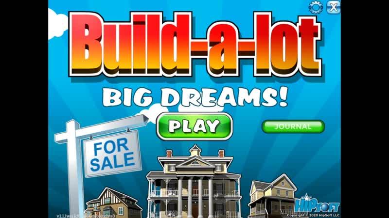 Build-a-lot. Big Dreams! (Игровой процесс\Gameplay)