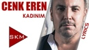 Cenk Eren - Kadınım (Official Lyrics Video)