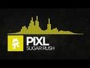 Electro PIXL Sugar Rush Monstercat EP Release