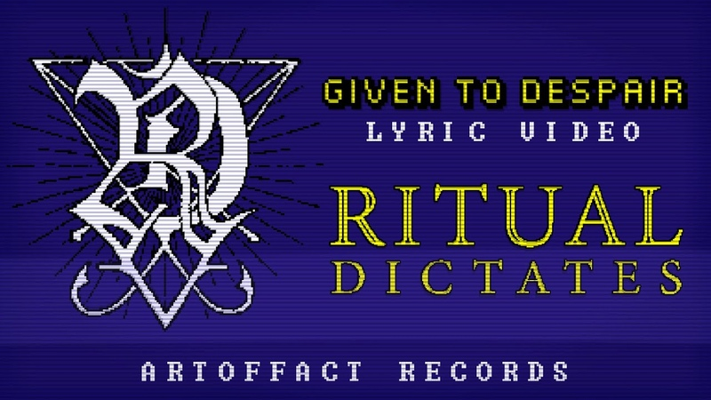 RITUAL DICTATES Given to Despair LYRIC VIDEO Artoffact