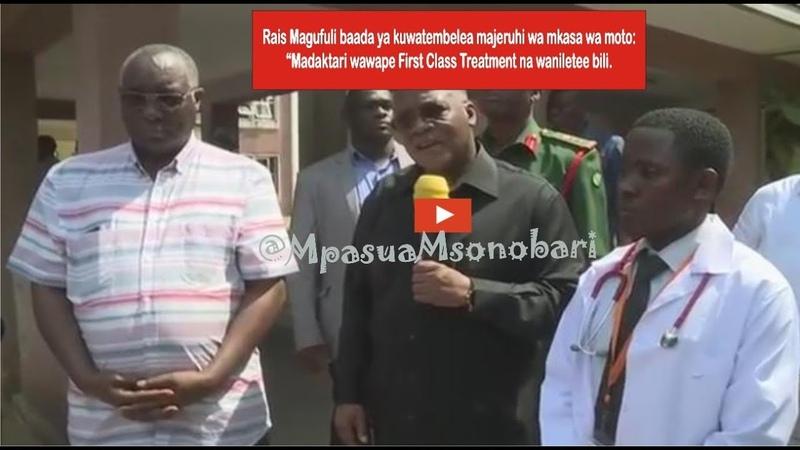 Magufuli baada ya kuwatembelea majeruhi:Madaktari wawape First Class Treatment na waniletee bili.