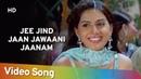 Jee Jind Jaan Jawaani Jaanam HD Kitne Door Kitne Paas 2002 Fardeen Khan Amrita Arora