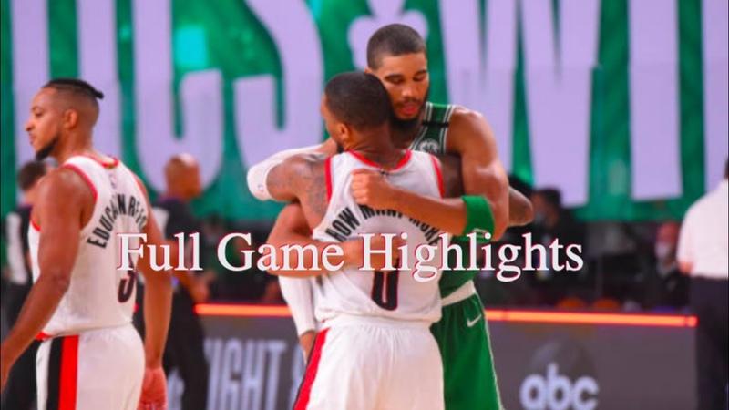 Portland Trail Blazers vs Boston Celtics - Full Game Highlights | 2020 NBA Restart