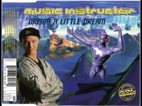 Music Instructor Dream A Little Dream Radio Video Mix Lyrics 360p