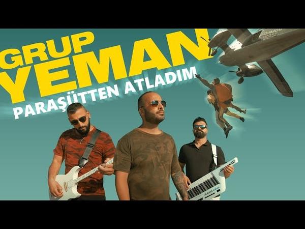 Grup Yeman - Paraşütten Atladım (Official Video)