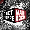 Maxi Rock - 10 лет в эфире
