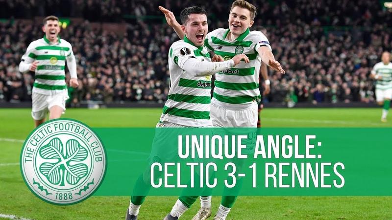 🎥 UNIQUE ANGLE Celtic 3 1 Rennes Morgan's moment Christie's cracker Mikey's magic