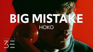 HOKO - Big Mistake (Lyrics)