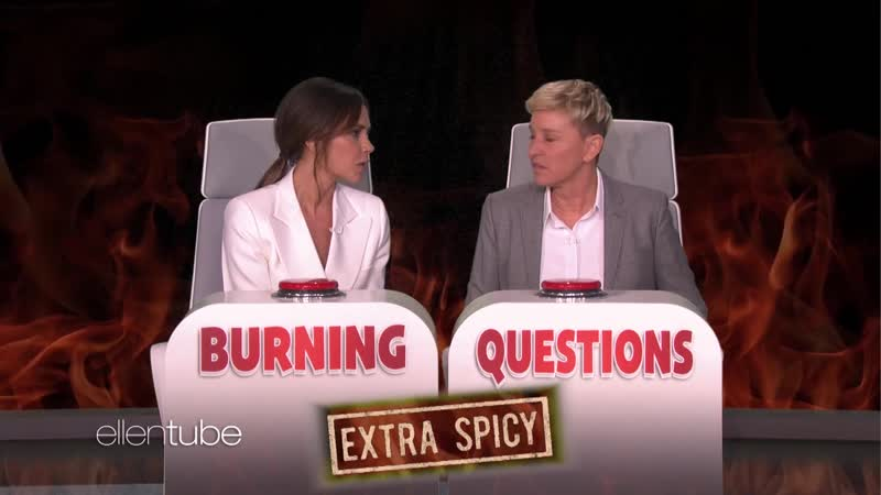 Victoria Beckham Answers Ellens Extra Spicy Burning Questions