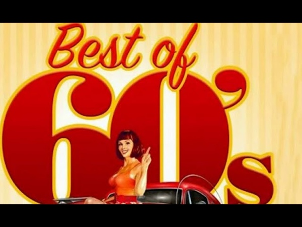 Greatest Hits Of The 60's Best Of 60s Songs