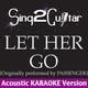 Sing2Guitar - Let Her Go (Originally Performed By Passenger) [Acoustic Karaoke Version]