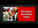 How Igbos Developed Lagos