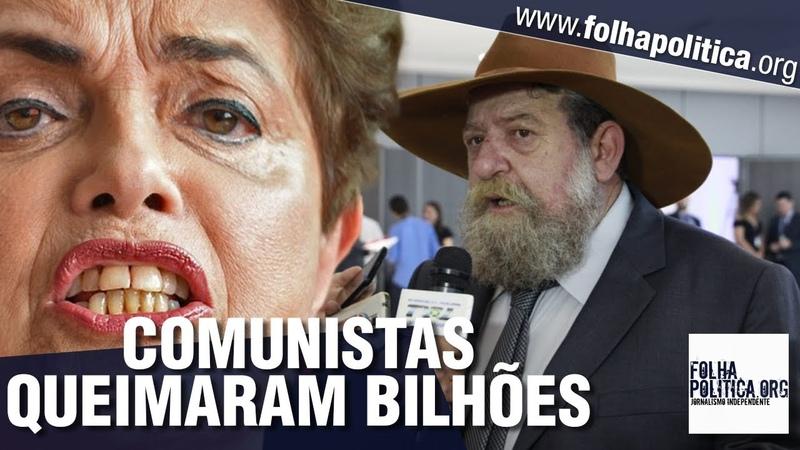 Deputado Nelson Barbudo denuncia como PT 'queimou' bilhões transferindo para ditaduras comunistas