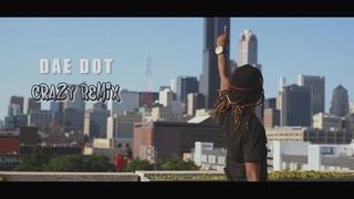 Dae Dot Famous Dex Crazy ( Remix ) | Shot BY @Citygang_itsdew