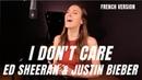 I DON'T CARE FRENCH VERSION ED SHEERAN JUSTIN BIEBER SARA'H COVER