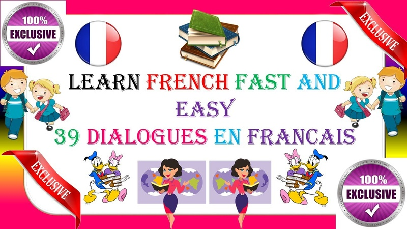 Learn French fast and easy 39 dialogues en français