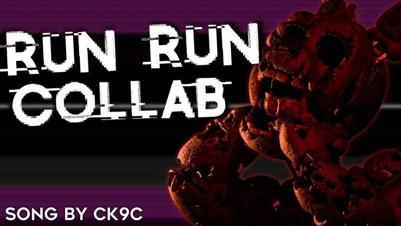 [FNAF SFM] RUN RUN by CK9C (COLLAB)
