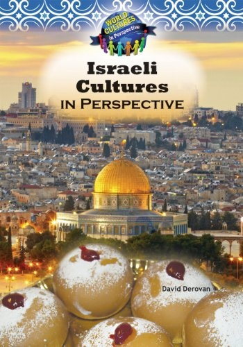 Israeli Culture in Perspective (World Cultures in Perspective) by David Derovan