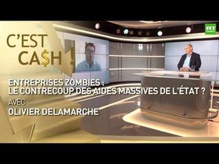 C'EST CASH ! - Entreprises zombies : le contrecoup des aides massives de l'Etat ?