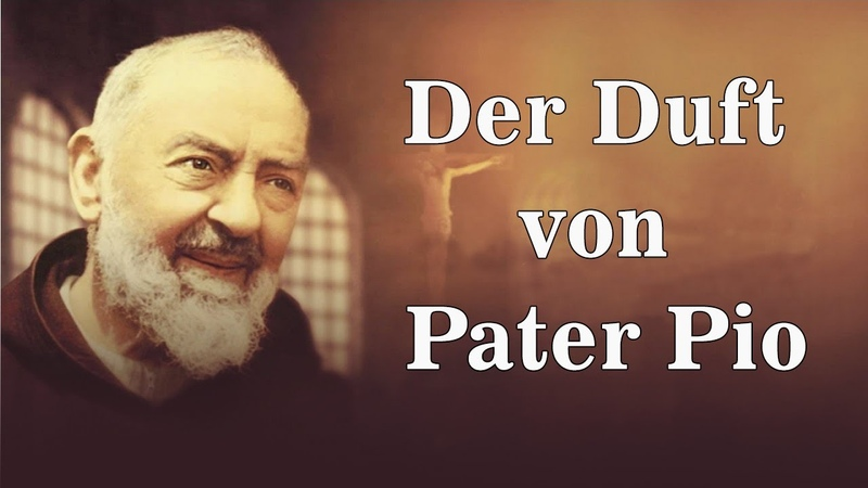 Der Duft von Pater Pio