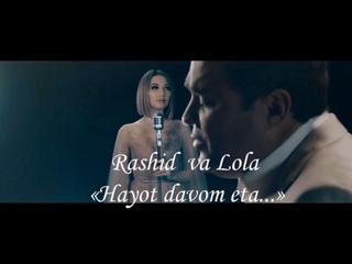 Rashid Holiqov va Lola Yuldasheva - Hayot davom eta