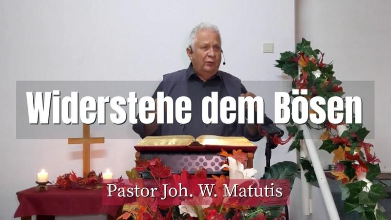 Joh W Matutis Widerstehe dem Bösen 16 Oktober 2021