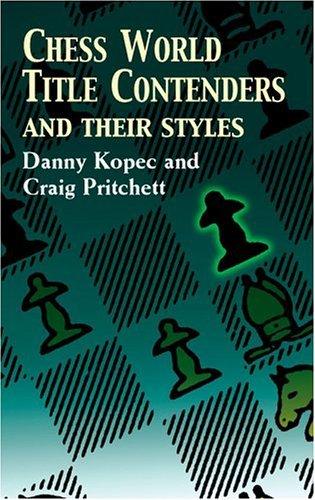 Kopec & Pritchett_Chess World Title Contenders & Their Styles AJV7cOFSpUU