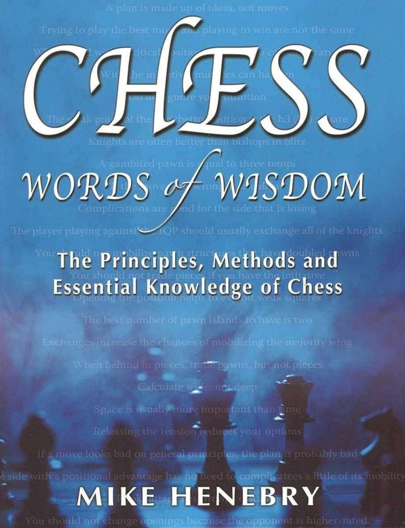 Mike Henebry_Chess Words of Wisdom_Principles_Methods & Know. ECPIXkS9Irw