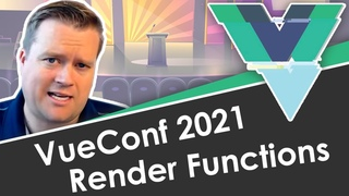 Render Functions - What Are They Good For? (VueConf 2021 Talk Recap)