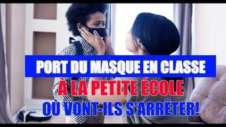 PORT DU MASQUE À LA PETITE É  VONT-ILS S'ARRÊTER!!!