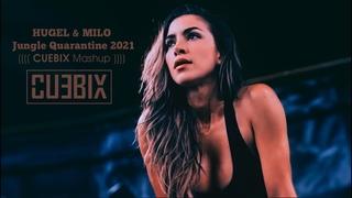 HUGEL & MILO - Jungle Quarantine 2021 (CUEBIX Mashup)