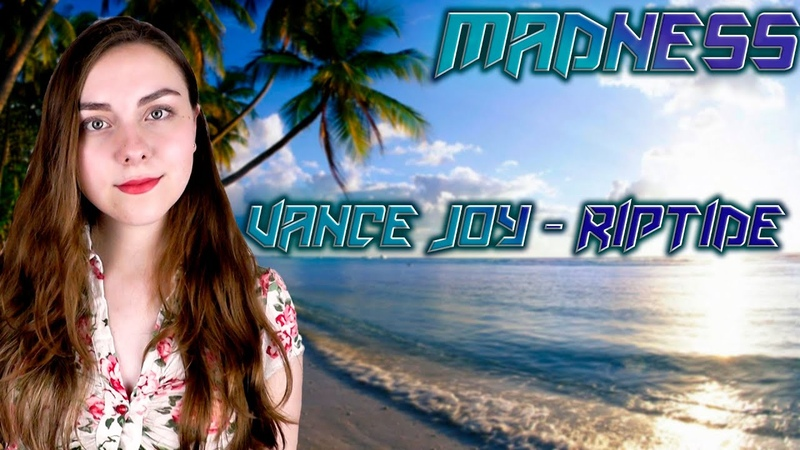 MadNess Riptide cover Vance Joy