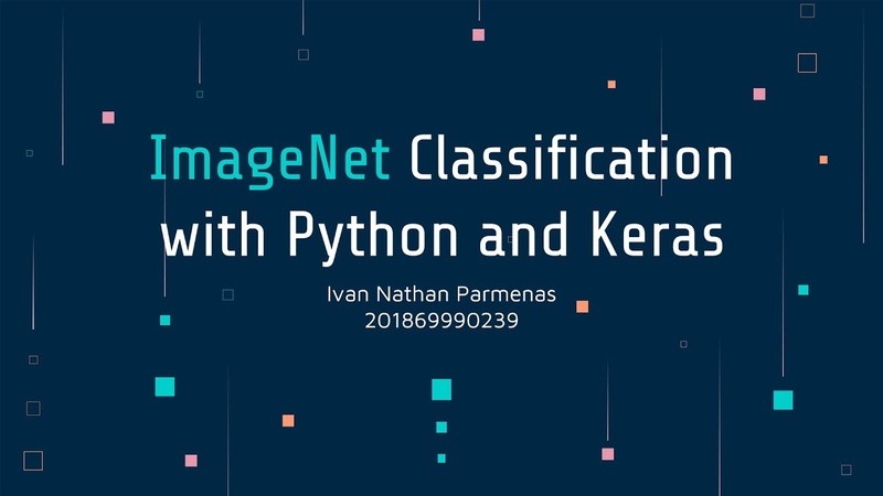 ImageNet Classification with Python and Keras by Ivan Nathan Parmenas