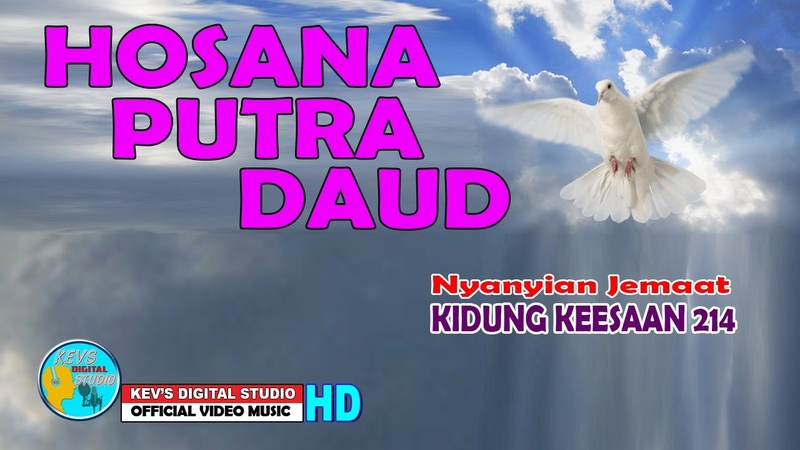 KIDUNG KEESAAN 214 HOSANA POTRA DAUD KEVS DIGITAL STUDIO OFFICIAL VIDEO MUSIC