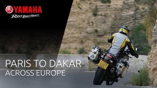 Yamaha Ténéré 700 with Nick Sanders - From Paris to Dakar: across Europe