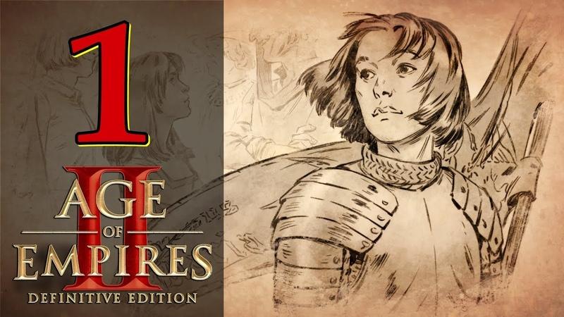 Прохождение Age of Empires 2 Definitive Edition 1 Нежданный мессия Жанна д'Арк Век Королей