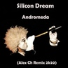 Silicon Dream - Andromeda (Alex Ch Remix 2k20)