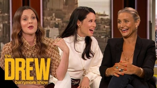 Drew, Cameron Diaz and Lucy Liu on Becoming Moms Changing Their Outlook on Life