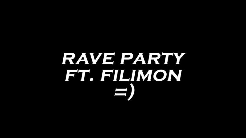 Rave party ft filimon =