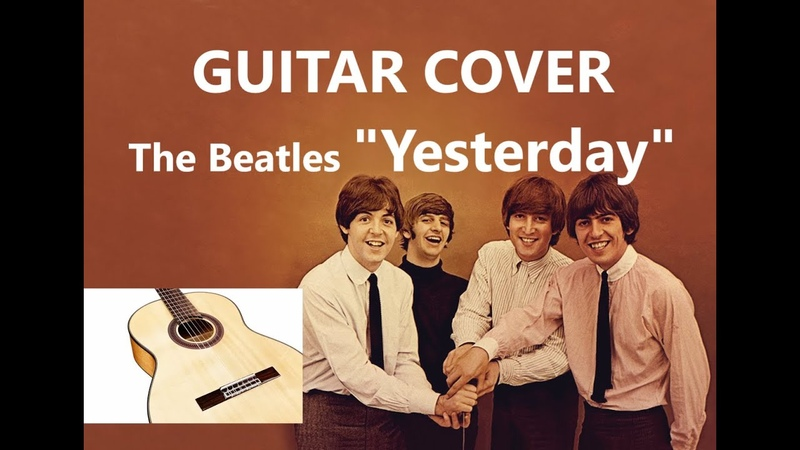 The Beatles Yesterday GUITAR COVER The Beatles Yesterday
