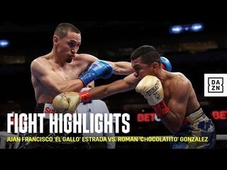 HIGHLIGHTS   Juan Francisco 'El Gallo' Estrada vs. Roman 'Chocolatito' Gonzalez