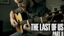 Joel's Song for Ellie - Future Days (The Last of Us Part 2) - Fingerstyle Guitar Cover