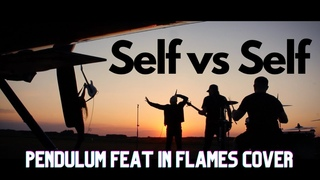 Pendulum - Self vs Self (feat. In Flames) (Cover by From A Distance)